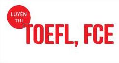 Luyện thi TOEFL IBT, FCE, TOEIC